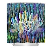 Floating Lotus - Thinking Of You Shower Curtain