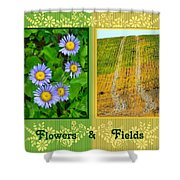 Flower And Fields Shower Curtain