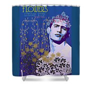 Flowers Of Lindsay Kemp Shower Curtain