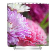 Flowers With Love Shower Curtain
