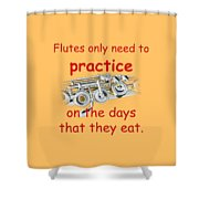 Flutes Practice When They Eat Shower Curtain
