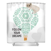 Follow Your Dreams Sloth- Art By Linda Woods Shower Curtain