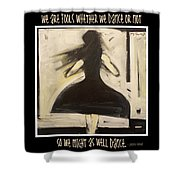 Fools Dance Shower Curtain