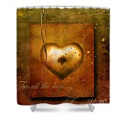 For All The Love Shower Curtain