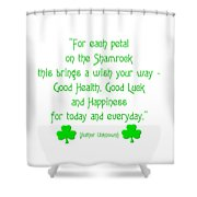 For Each Petal On The Shamrock Shower Curtain