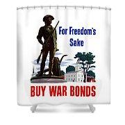 For Freedom's Sake Buy War Bonds Shower Curtain
