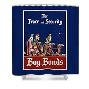 For Peace And Security - Buy Bonds Shower Curtain