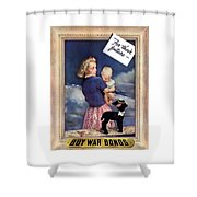 For Their Future Buy War Bonds Shower Curtain
