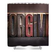 Forgive - Antique Letterpress Letters Shower Curtain