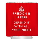 Freedom Is In Peril -- Ww2 Propaganda  Shower Curtain