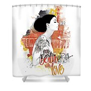 From Berlin With Love Shower Curtain