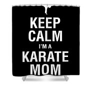 Funny Karate Design Keep Calm Im A Karate Mom White Light Shower Curtain
