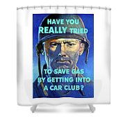 Gas Conservation Ww2 Poster Shower Curtain