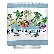 Get Back To Yr Rootz Shower Curtain