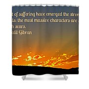 Gibran On The Character Of The Soul Shower Curtain