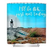 Girl In Field I'll Be Ok Shower Curtain