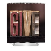 Give - Antique Letterpress Letters Shower Curtain