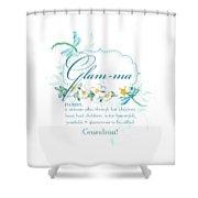 Glam-ma Grandma Grandmother For Glamorous Grannies Shower Curtain