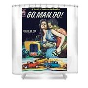 Go, Man, Go Shower Curtain