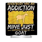Goat Addiction Funny Farm Animal Lover Shower Curtain