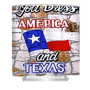 God Bless Amreica And Texas 3 Shower Curtain
