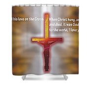 God Proved His Love Shower Curtain