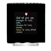 God Will Give You Strength T-shirt Shower Curtain