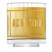 Gold Ticket Admit One Shower Curtain