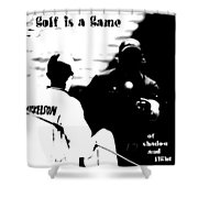 Golf Is A Game Of Shadow And Light Shower Curtain
