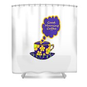 Good Morning Coffee - Beverage Typography Shower Curtain