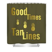 Good Times - Typography Shower Curtain