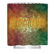 Graphic Display Of The Word Inconceivable Shower Curtain