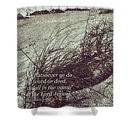 Grassy Dunes Colossians 3 Shower Curtain