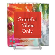 Grateful Vibes Only Journal- Art By Linda Woods Shower Curtain