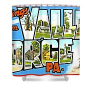 Greetings From Valley Forge Pennsylvania Shower Curtain