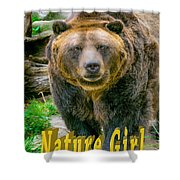 Grizzly Bear Nature Girl    Shower Curtain
