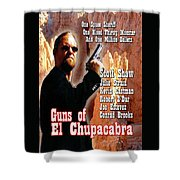 Guns Of El Chupacabra Shower Curtain by The Scott Shaw Poster Gallery