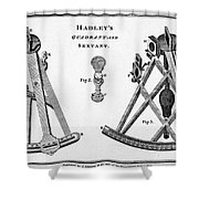 Hadleys Quadrant And Sextant, 1806 Shower Curtain