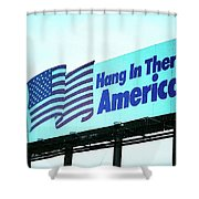 Hang In There America Sign Shower Curtain