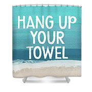 Hang Up Your Towel- Beach Art By Linda Woods Shower Curtain