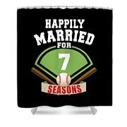 Happily Married For 7 Baseball Season Wedding Anniversary For Baseball Couple Shower Curtain