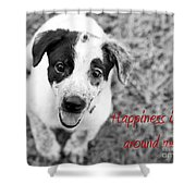 Happiness Is All Around Me Shower Curtain