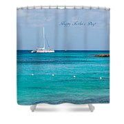Happy Father's Day  2			 Shower Curtain