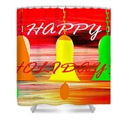 Happy Holidays 11 Shower Curtain by Patrick J Murphy