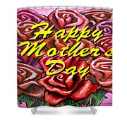 Happy Motherer's Day Shower Curtain