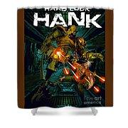 Hard Luck Hank--mort Shower Curtain