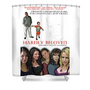 Hardly Beloved Poster Shower Curtain