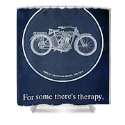 Harley Davidson Model 10b 1914, For Some There's Therapy, For The Rest Of Us There's Motorcycles Shower Curtain