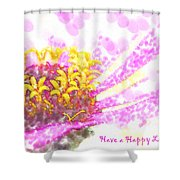 Have A Happy Little Day Shower Curtain