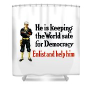 He Is Keeping The World Safe For Democracy Shower Curtain
